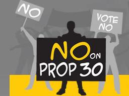 No on Prop 30 California 2012